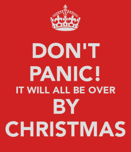 don-t-panic-it-will-all-be-over-by-christmas